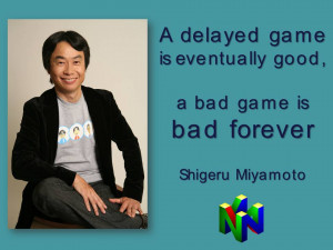 delayed game is eventually good a bad game is bad forever shigeru ...
