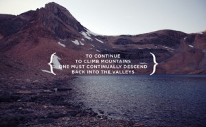 To continue to climb mountains