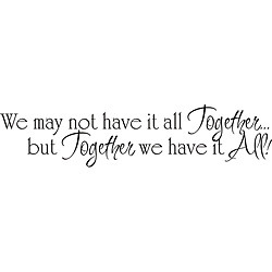We May Not Have it All Together' Vinyl Wall Art Quote Today: $28.49 $ ...