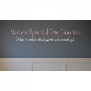 Sugar & Spice and Everything Nice quote 28x10 wall saying quote ...