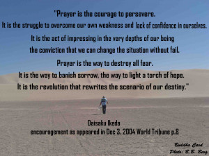 Prayer Is The Courage To Persevere. It Is The Struggle To Overcome Our ...