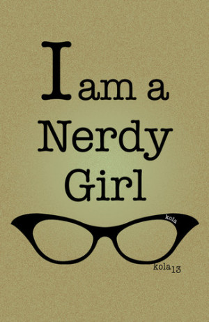Funny Nerdy Girl Quote