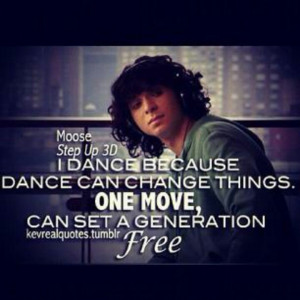 Moose Step Up 3 Quotes Inspiring quote from step up