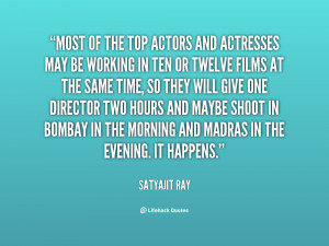 quote-Satyajit-Ray-most-of-the-top-actors-and-actresses-30616.png