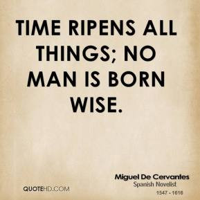 miguel-de-cervantes-novelist-time-ripens-all-things-no-man-is-born.jpg