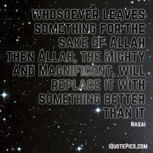 picture with quote of Whosoever leaves something for the sake of Allah ...