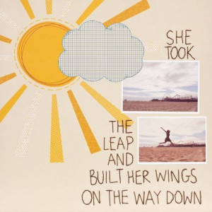 She took the leap and built her wings on the way down | quotes ...