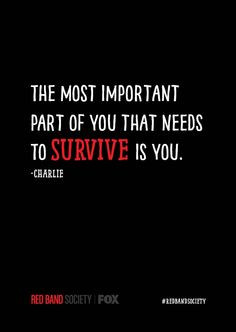 The most important part of you that needs to survive is you ...