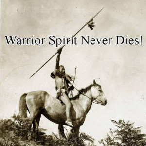 warrior quotes and sayings | Warriors Spirit @ Ya-Native.com
