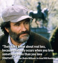 Sean from Good Will Hunting.. Good movie just wish every other word ...