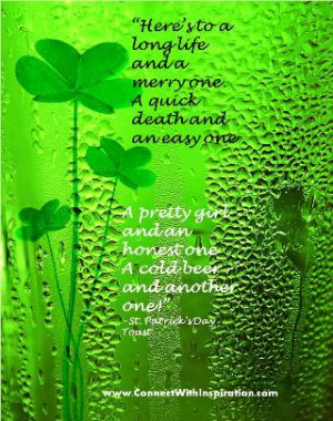 "... oneA cold beer – and another one!""~St. Patrick's Day Toast"