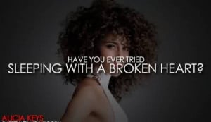 Famous Celebrity Quote By Alicia Keys~ Hacve you ever tried sleeping ...