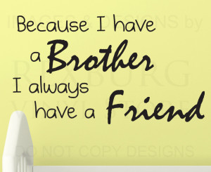 ... -Sticker-Quote-Vinyl-Art-Lettering-Brothers-Always-Have-a-Friend-K18