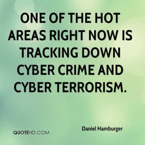 One of the hot areas right now is tracking down cyber crime and cyber ...