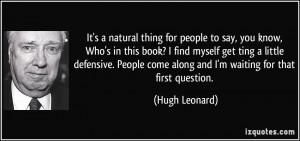 More Hugh Leonard Quotes