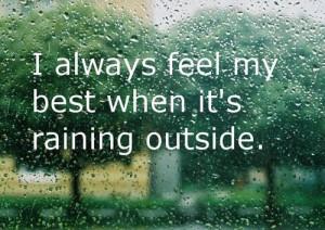 Always Feel My Best When It's Raining Outside