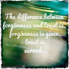 ... regained your trust. #forgiveness #trust quote from David Perez. More