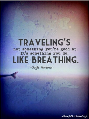 traveling s like breathing quote