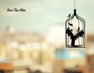 Quote Design Maker - Birds Cage Quotes
