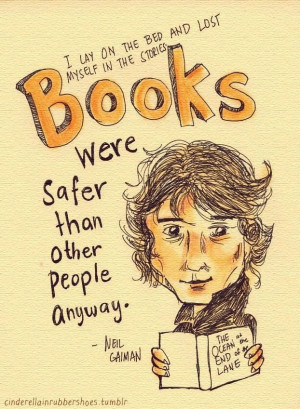 lay on the bed and lost myself in the stories. Books were safer ...