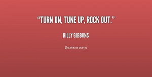 turn on quotes source http quotes lifehack org quote billygibbons ...