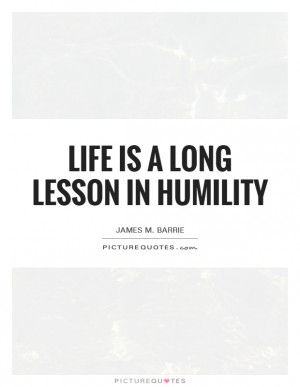 Life Quotes Humility Quotes Meaning Of Life Quotes Lessons Learned In ...