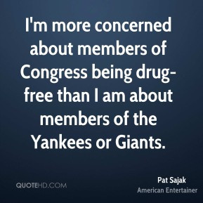 Pat Sajak - I'm more concerned about members of Congress being drug ...
