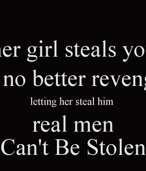 if another woman steals your man theres no better revenge than letting