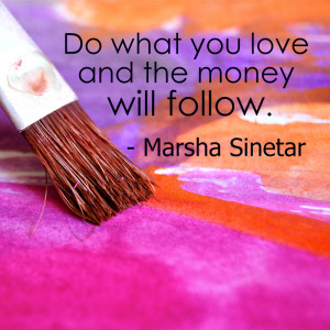 Marsha Sinetar quotes about money