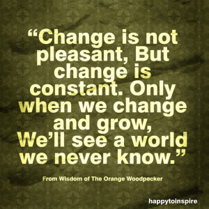 change is not pleasant but change is constant only when we change and ...