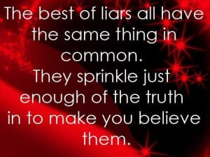 Truthhhhhh. Nothing worse than a liar or people who manipulate the ...