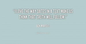 quote-Ben-Marcus-i-love-the-way-dates-in-a-201186.png