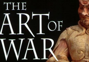 ... . Now learn from ancient Chinese guru Sun Tzu in The Art Of War
