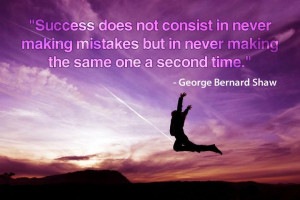 ... Bernard Shaw's success quote about never repeat the same mistake