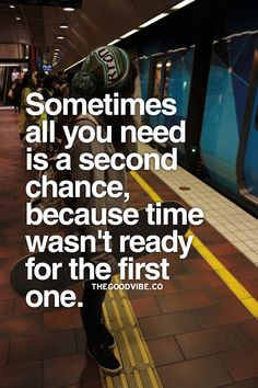 Sometimes all you need is a second chance, because time wasn't ready ...