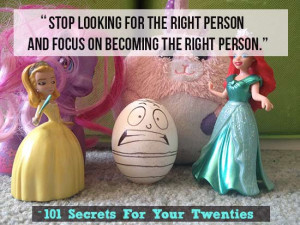 ... -focus-on-becoming-the-right-person-101-Secrets-For-Your-Twenties.jpg