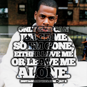 Either Love Me Or Leave Me Alone Jay Z Quote Graphic