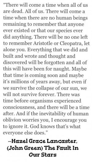 TFIOS quote... Oblivion is inevitable.