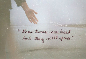 Quotes About Going Through Hard Times In Life ~ Inspirational Quotes ...