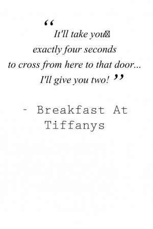 Audrey Hepburn / Breakfast at Tiffanys Quotes. Love it when she is mad ...