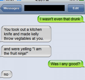 18 'I Wasnt That Drunk!' Texts