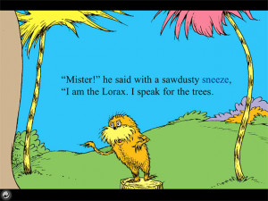 To read my review of Dr. Seuss's The Lorax , click here .