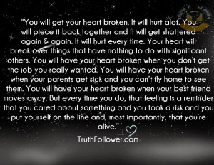 You will get your heart broken. It will hurt alot. You