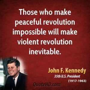 ... revolution impossible will make violent revolution inevitable