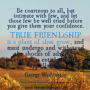 True friendship – George Washington Famous quotes on Friends
