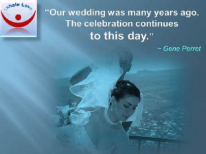 Great Wedding Quotes at Inhale Love: Our wedding was many years ago ...