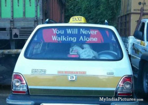 You will Never Walking Alone India Funny Car Quotes