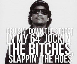 Eazy E Boyz In The Hood...I can't help it I loved this way back when ...