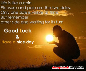 Have A Nice Day Good Luck Quote Greetings   Wise Quote About Life