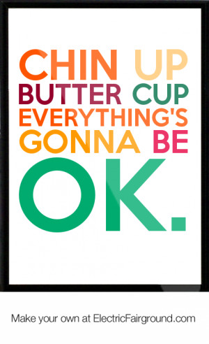 chin up butter cup everythings gonna be ok framed quote